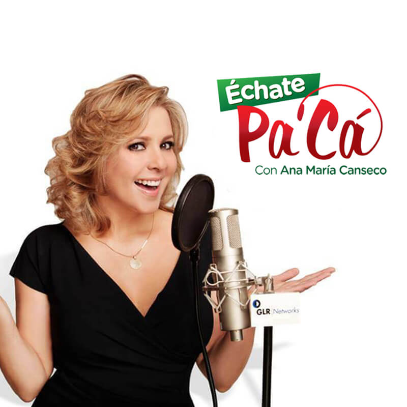 Échate Pa' Cá con Ana Maria Canseco