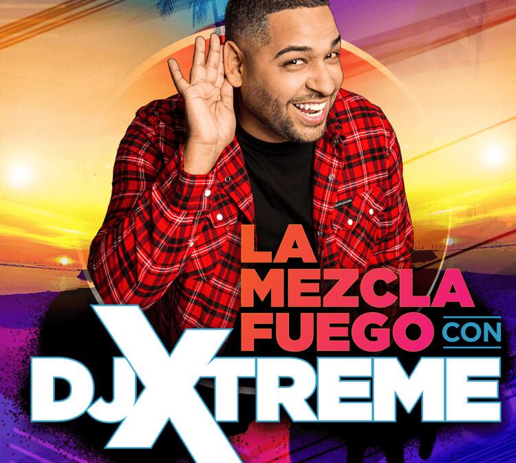 La Mezcla Fuego con DJ Xtreme